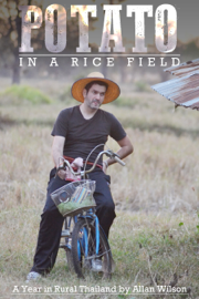 A Potato in a Rice Field: A Year Living in Rural Thailand