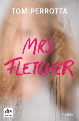 Tom Perrotta & Johann Christoph Maass - Mrs Fletcher
