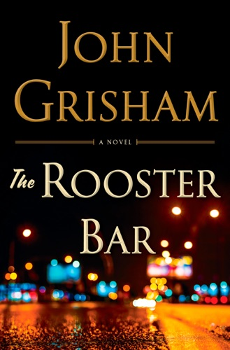 The Rooster Bar - John Grisham - John Grisham