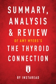 SUMMARY, ANALYSIS & REVIEW OF AMY MYERSS THE THYROID CONNECTION BY INSTAREAD
