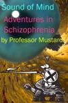 Sound Of Mind Adventures In Schizophrenia