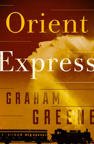 Graham Greene - Orient Express