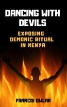 Dancing With Devils: Exposing Demonic Ritual In Kenya