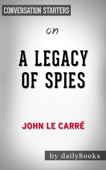 A Legacy of Spies: A Novel by John le Carré: Conversation Starters