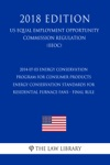 2014-07-03 Energy Conservation Program For Consumer Products - Energy Conservation Standards For Residential Furnace Fans - Final Rule US Energy Efficiency And Renewable Energy Office Regulation EERE 2018 Edition