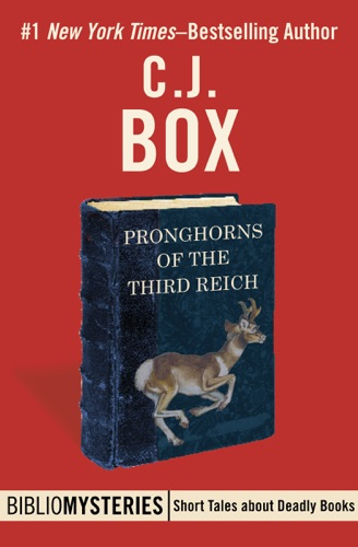 C. J. Box - Pronghorns of the Third Reich
