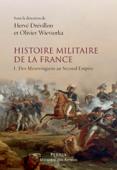 Histoire militaire de la France - Tome 1