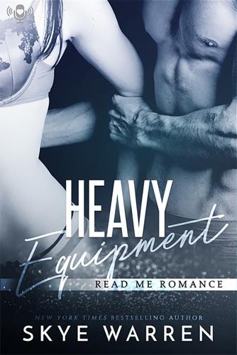 Heavy Equipment - Skye Warren - Skye Warren