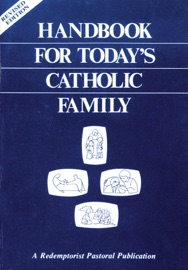 HANDBOOK FOR TODAYS CATHOLIC FAMILY