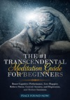 The 1 Transcendental Meditation Guide For Beginners    Boost Cognitive Performance Live Happier Relieve Stress Control Anxiety And Depression And Reduce Insomnia
