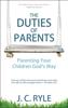 J. C. Ryle - The Duties of Parents  arte