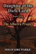 Daughter Of The Dark Lord, Part Two, The Alberra Project