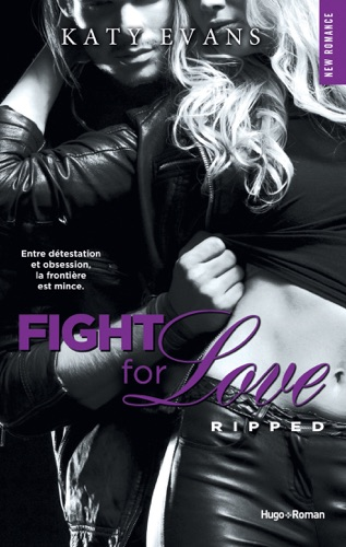 Katy Evans - Fight For Love - tome 5 Ripped