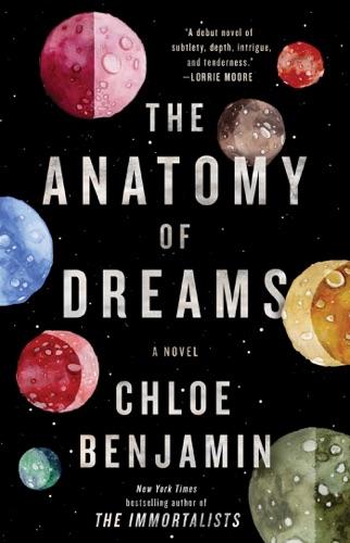 Chloe Benjamin - The Anatomy of Dreams
