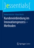 Kundeneinbindung im Innovationsprozess – Methoden