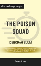 The Poison Squad: One Chemist's Single-Minded Crusade for Food Safety at the Turn of the Twentieth Century by Deborah Blum (Discussion Prompts)