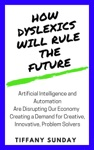 How Dyslexics Will Rule The Future