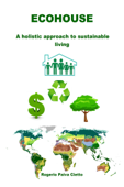 Ecohouse: A Holistic Approach to Sustainable Living