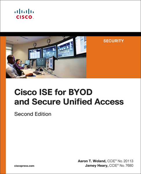 Cisco ISE for BYOD and Secure Unified Access, 2/e
