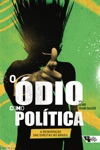 O Dio Como Poltica A Reinveno Das Direitas No Brasil