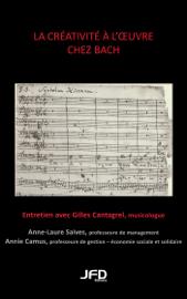 La créativité à l'oeuvre chez Bach : entretien avec Gilles Cantagrel, musicologue