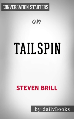 dailyBooks - Tailspin: The People and Forces Behind America's Fifty-Year Fall--and Those Fighting to Reverse It by Steven Brill  Conversation Starters