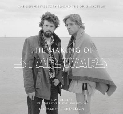 The Making of Star Wars (Enhanced Edition) - J.W. Rinzler & Peter Jackson book