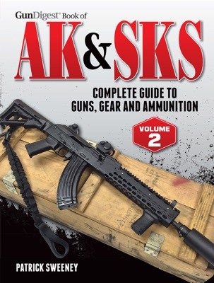 Gun Digest Book of the AK & SKS, Volume II