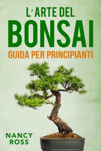 L'arte del bonsai: guida per principianti Copertina del libro