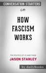 How Fascism Works The Politics Of Us And Them By Jason Stanley Conversation Starters