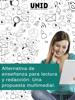MarГa Teresa Ortega Reza & Editorial Digital UNID - Alternativa para lectura y redacciГіn: Una propuesta multimedial ilustraciГіn