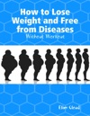 How To Lose Weight And Free From Diseases