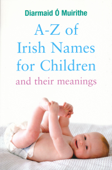 A–Z of Irish Names for Children and Their Meanings