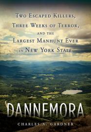 Dannemora - Charles A. Gardner book summary