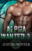 Alpha Wanted: Part 3 (Paranormal Wolf Shifter Romance)