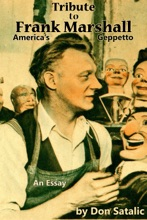 Tribute To Frank Marshall: America's Geppetto