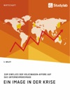 Ein Image In Der Krise Zum Einfluss Der Volkswagen-Affre Auf Das Unternehmensimage