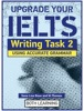 Upgrade Your IELTS: Writing Task 2, Using Accurate Grammar