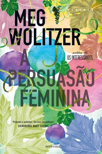 Meg Wolitzer - A Persuasão Feminina