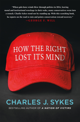 How the Right Lost Its Mind - Charles J. Sykes book