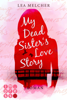 Lea Melcher - My Dead Sister's Love Story (Roman) Grafik
