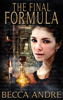 Becca Andre - The Final Formula (The Final Formula Series, Book 1)  artwork
