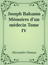 Joseph Balsamo Mémoires D'un Médecin Tome IV