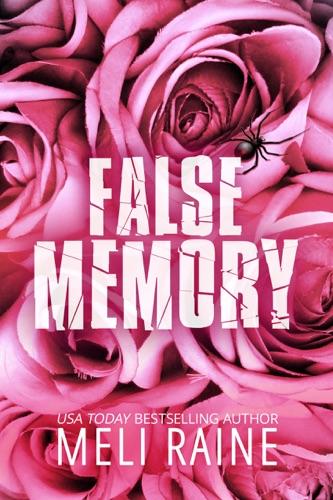 False Memory - Meli Raine - Meli Raine