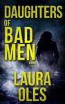 Daughters Of Bad Men