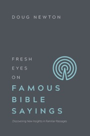 Fresh Eyes On Famous Bible Sayings