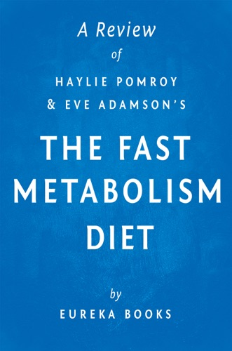 Eureka Books - The Fast Metabolism Diet: by Haylie Pomroy with Eve Adamson  A Review