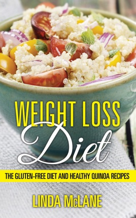 \u200eWeight Loss Diet The Gluten,Free Diet and Healthy Quinoa Recipes