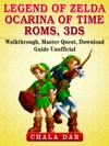 Legend Of Zelda Ocarina Of Time Roms 3DS Walkthrough Master Quest Download Guide Unofficial