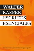 Walter Kasper. Escritos Esenciales